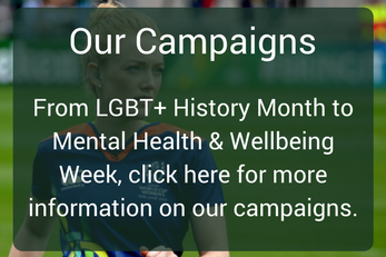 Our campaigns - From LGBT+ History month to mental health and wellbeing week, click on this link for more information on our campaigns.